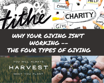 Why Your Giving Isn't Working -- The Four Types of Giving (1)